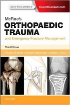 McRae��s Orthopaedic Trauma and Emergency Fracture Management, 3e