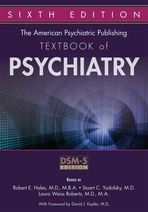 The American Psychiatric Publishing Textbook of Psychiatry (TEXTBOOK OF PSYCHIATRY (HALES)), 6e [Ż��Ʈ]